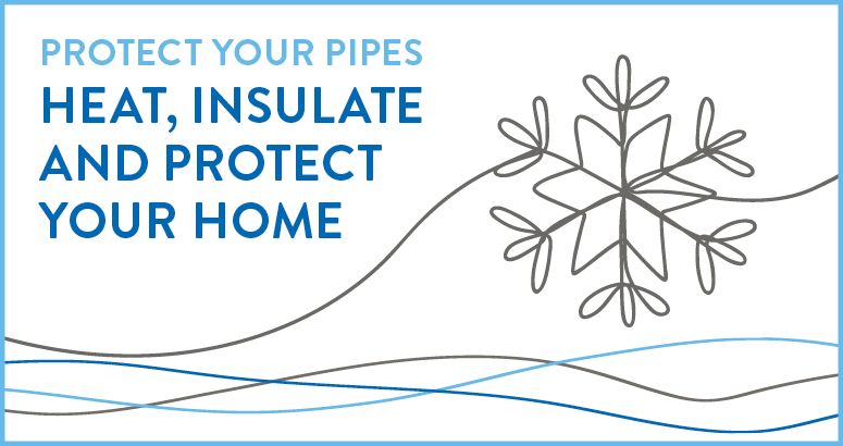 Protect your pipes heat insulate and protect your home